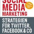 Social Media Marketing – ein kleines Kompendium … (Buchbesprechung) Die Autorin Tamar Weinberg lebt in New York und ist als Onlinemarketing-Beraterin mit den Schwerpunkten Virales Marketing und Social Media Marketing...
